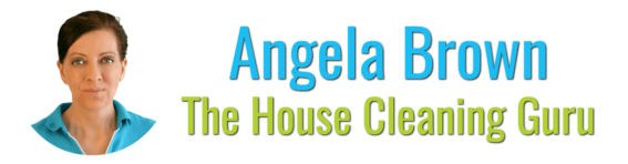 Angela Brown – The House Cleaning Guru